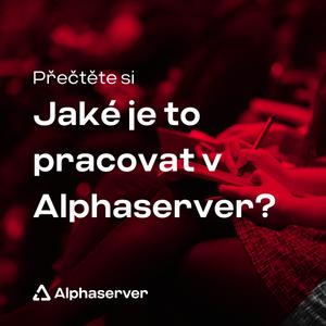 Jaké je to pracovat v Alphaserver